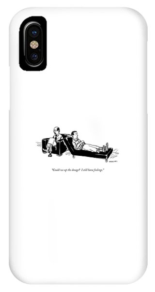 Could We Up The Dosage?  I Still Have Feelings IPhone Case
