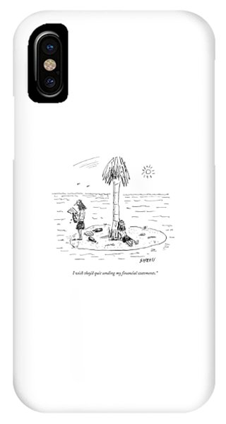 Shipwreck iPhone Case - I Wish They'd Quit Sending My Financial by David Sipress