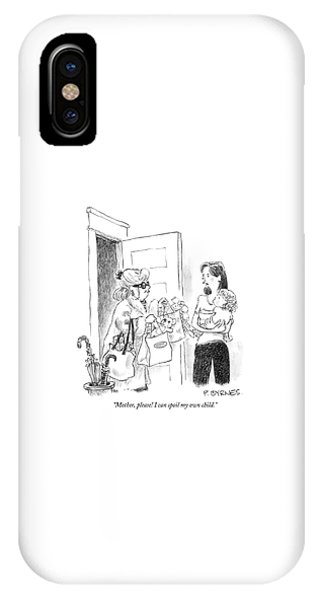Mother, Please! I Can Spoil My Own Child IPhone Case