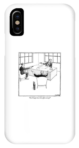 Uh, Trudy, How's The Coffee Coming? IPhone Case