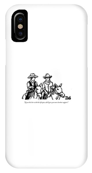 If You Kick Her With The Left Spur IPhone Case