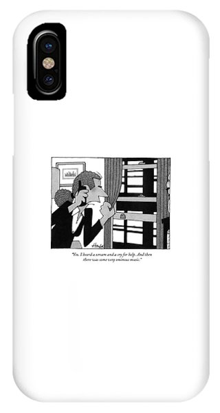 Yes. I Heard A Scream And A Cry For Help IPhone Case