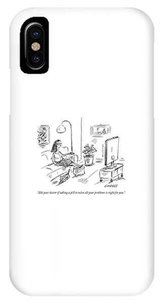 Doctor iPhone Case - Ask Your Doctor If Taking A Pill To Solve All by David Sipress