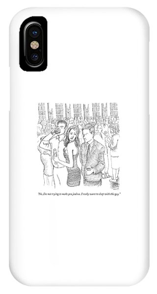 No, I'm Not Trying To Make You Jealous. I Really IPhone Case