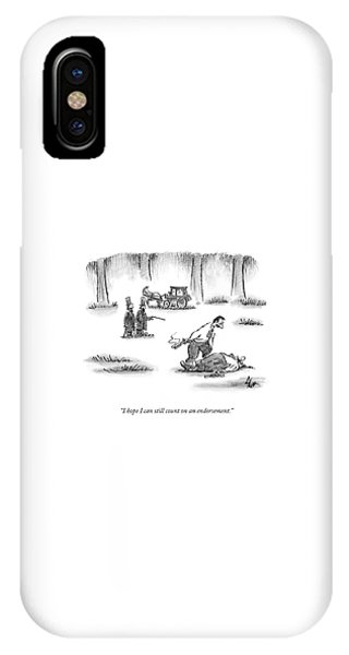Hillary Clinton iPhone Case - I Hope I Can Still Count On An Endorsement by Frank Cotham