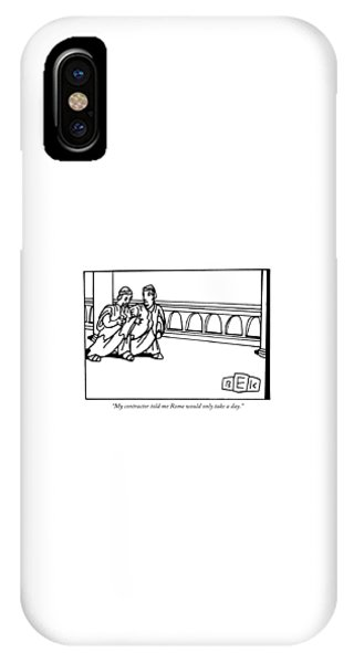My Contractor Told Me Rome Would Only Take A Day IPhone Case