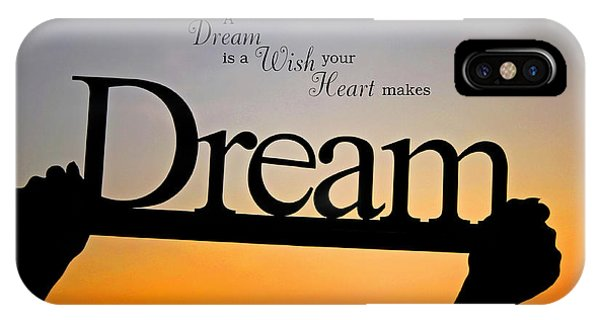 A Dream Is A Wish Your Heart Makes IPhone Case