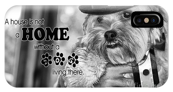 A House Is Not A Home Without A Dog Living There IPhone Case
