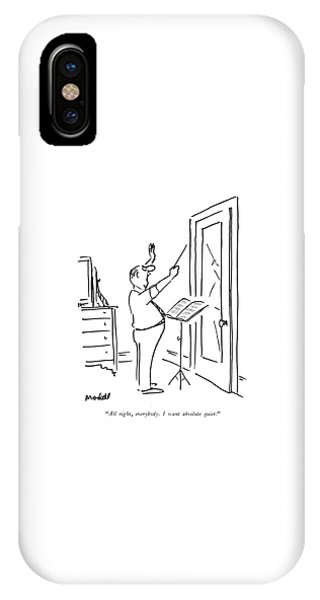 All Right, Everybody. I Want Absolute Quiet IPhone Case