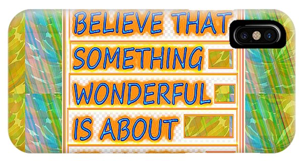 Always Believe That Something Wonderful  Is About To Happen Background Designs  And Color Tones N Co IPhone Case
