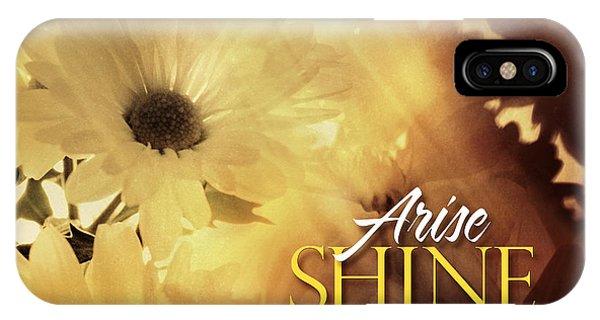 Arise Shine IPhone Case