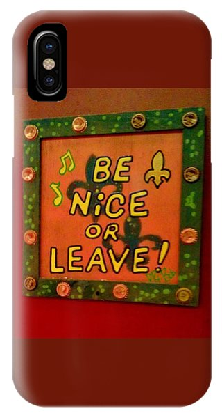 Be Nice Or Leave IPhone Case