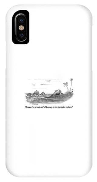 Because I've Already Said All I Can Say In This IPhone Case