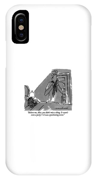 Believe Me, Alice, You Didn't Miss A Thing IPhone Case