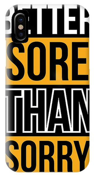 Inspirational iPhone Case - Better Sore Than Sorry Gym Motivational Quotes Poster by Lab No 4 - The Quotography Department
