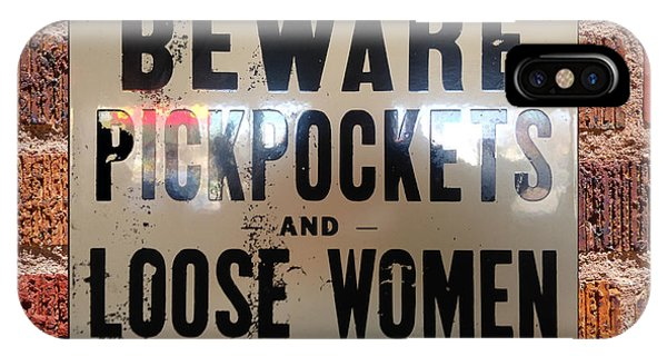 Beware Pickpockets And Loose Women Sign On Brick Wall IPhone Case