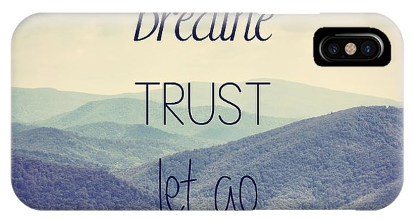 Breathe Trust Let Go IPhone Case