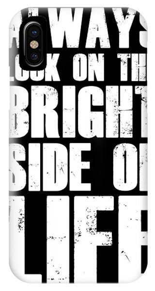 Motivational iPhone Case - Bright Side Of Life Poster Poster Black by Naxart Studio