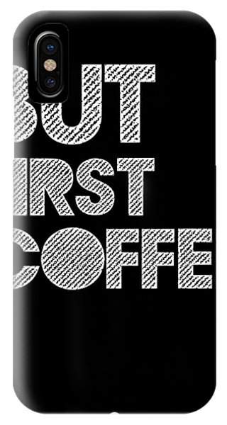 Quote iPhone Case - But First Coffee Poster 2 by Naxart Studio