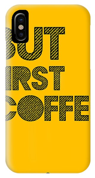 Humor iPhone Case - But First Coffee Poster Yellow by Naxart Studio