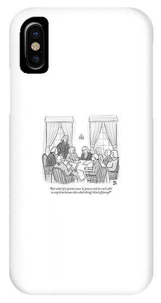 But What If A Tyrant Comes To Power And No One's IPhone Case