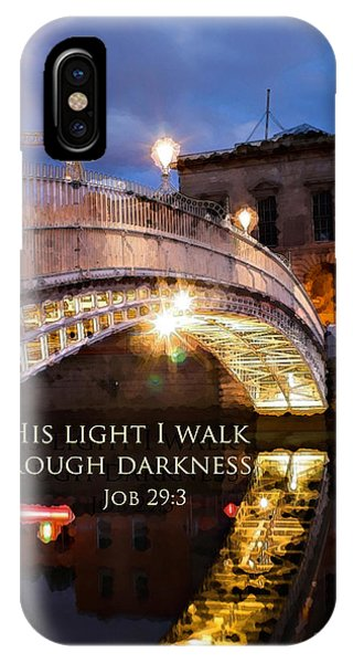 By His Light I Walk IPhone Case