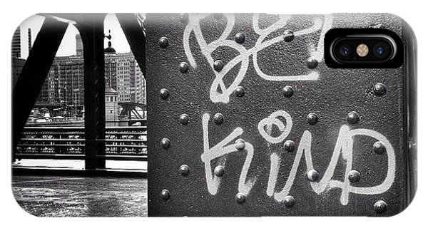 Architecture iPhone Case - Be Kind Graffiti On A Chicago Bridge by Paul Velgos