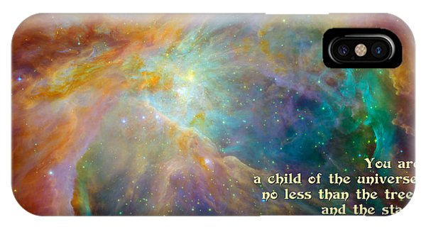 Desiderata - Child Of The Universe - Space IPhone Case