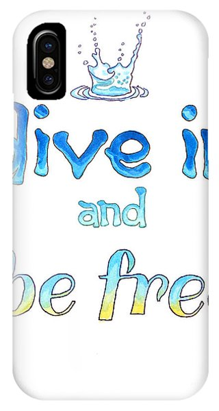 Dive In And Be Free IPhone Case