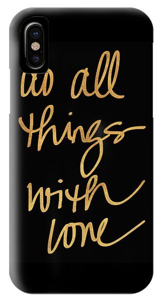 Do All Things With Love On Black IPhone Case
