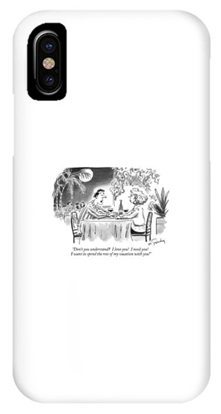 Don't You Understand?  I Love You!  I Need You! IPhone Case