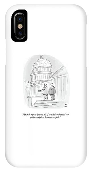 Capitol Building iPhone Case - Dropped Out Of The Workforce But Kept Our Jobs by Paul Noth
