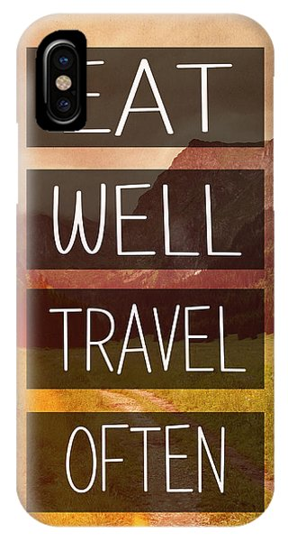 Travel iPhone Case - Eat Well Travel Often by Pati Photography