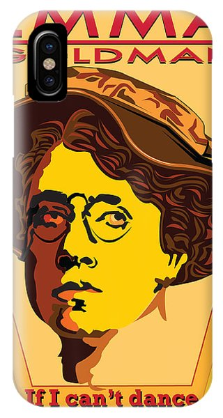 Weapons iPhone Case - Emma Goldman If I Can't Dance I Don't Want To Be Part Of Your Revolution by Larry Butterworth