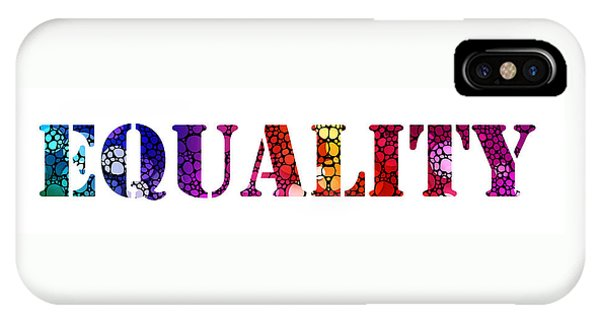 Equal iPhone Case - Equality For All 3 - Stone Rock'd Art By Sharon Cummings by Sharon Cummings