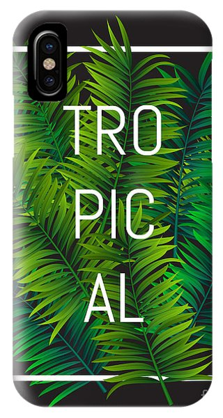 Exotic Palm Leaves With Slogan And Phone Case by Nikelser