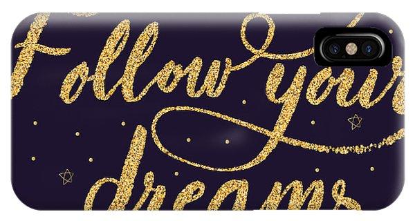 Positive iPhone Case - Follow Your Dreamshand Drawn Quote by Metelitsa Viktoriya