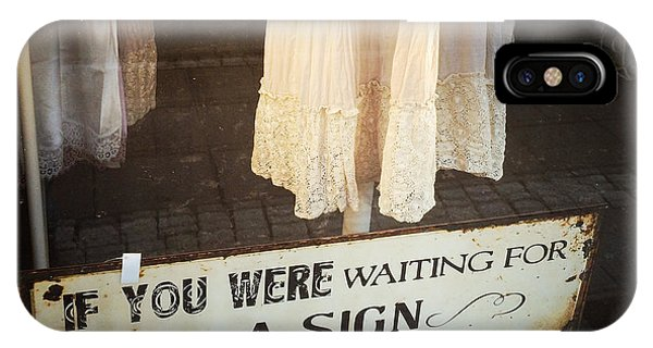 Funny iPhone Case - Funny Quote - If You Were Waiting For A Sign This Is It by Matthias Hauser