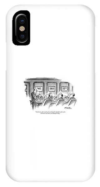 Gentlemen, After Much Soul-searching I've Decided IPhone Case