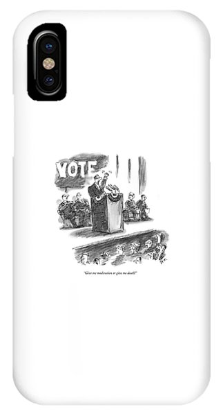 Give Me Moderation Or Give Me Death! IPhone Case