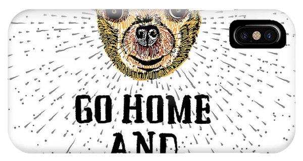 Humor iPhone Case - Go Home And Feed Your Dog. Sign With by Golden Shrimp