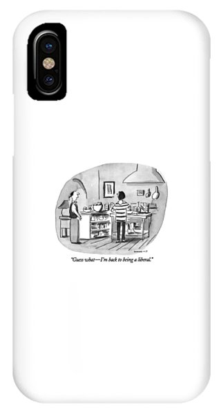0 iPhone Case - Guess What - I'm Back To Being A Liberal by Liza Donnelly