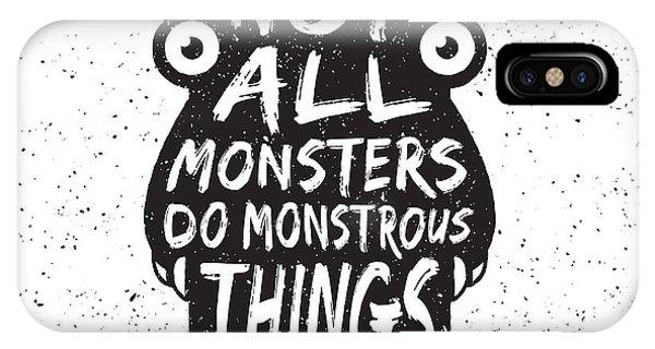 Hand Drawn Monster Quote, Typography Phone Case by Igorrita
