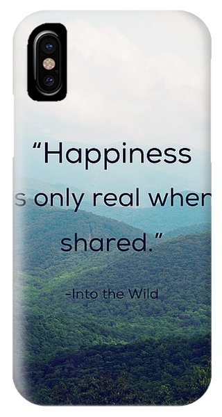 Happiness Is Only Real When Shared. IPhone Case