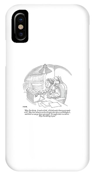 Hey, I'm Thirsty.  I Need A Drink.  A Drink IPhone Case