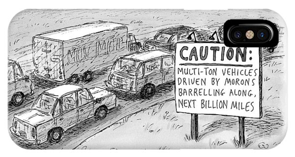 Highway iPhone Case - Highway Sign -- Caution: Multi-ton Vehicles by Roz Chast