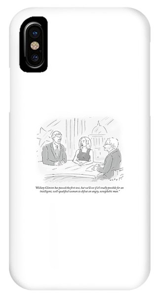 Hillary Clinton iPhone Case - Hillary Clinton Has Passed The First Test by Kim Warp