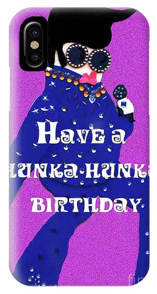 Hunka Hunka Birthday IPhone Case