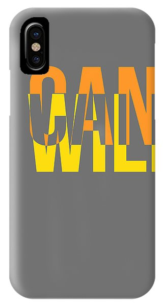 Quote iPhone Case - I Can And I Will Poster by Naxart Studio