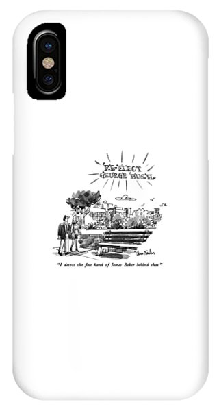 George Bush iPhone Case - I Detect The Fine Hand Of James Baker Behind That by Dana Fradon